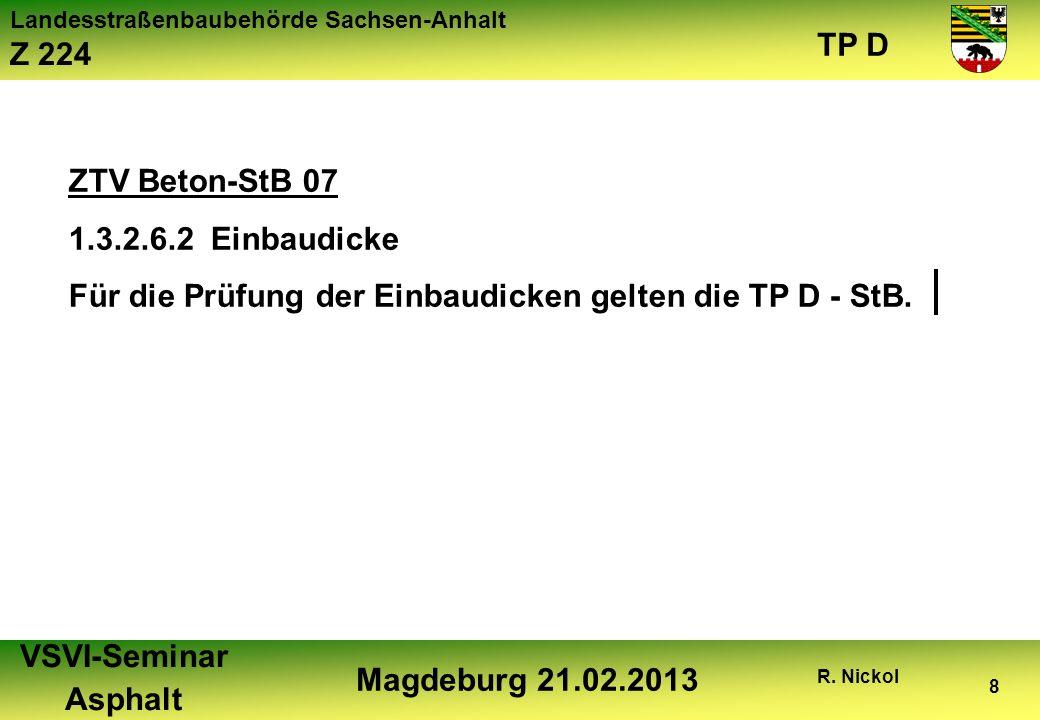 ZTV Beton-StB 07 1.3.2.6.2 Einbaudicke Für die Prüfung der Einbaudicken gelten die TP D - StB.
