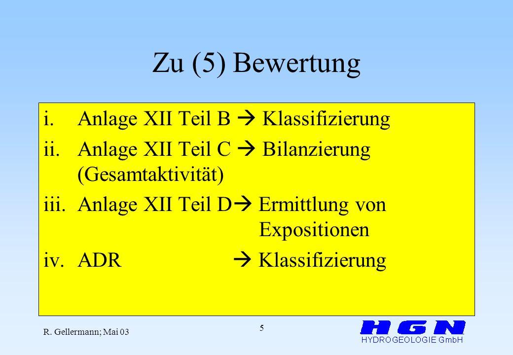 Zu (5) Bewertung Anlage XII Teil B  Klassifizierung