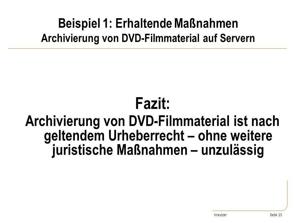 Beispiel 1: Erhaltende Maßnahmen Archivierung von DVD-Filmmaterial auf Servern