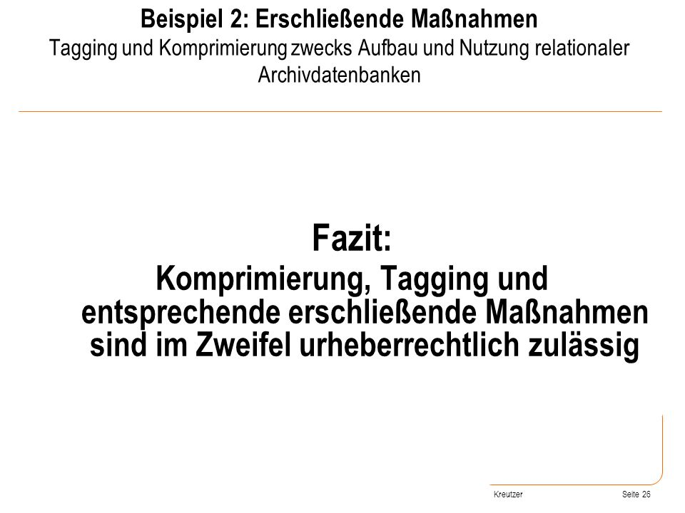Beispiel 2: Erschließende Maßnahmen Tagging und Komprimierung zwecks Aufbau und Nutzung relationaler Archivdatenbanken
