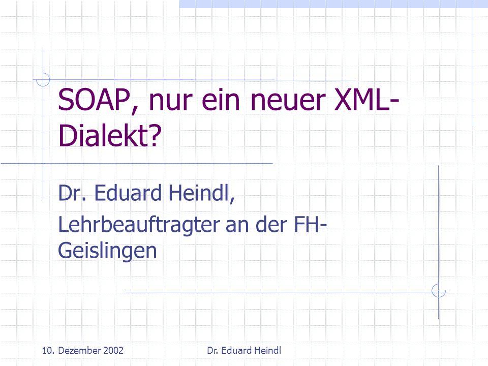SOAP, nur ein neuer XML- Dialekt