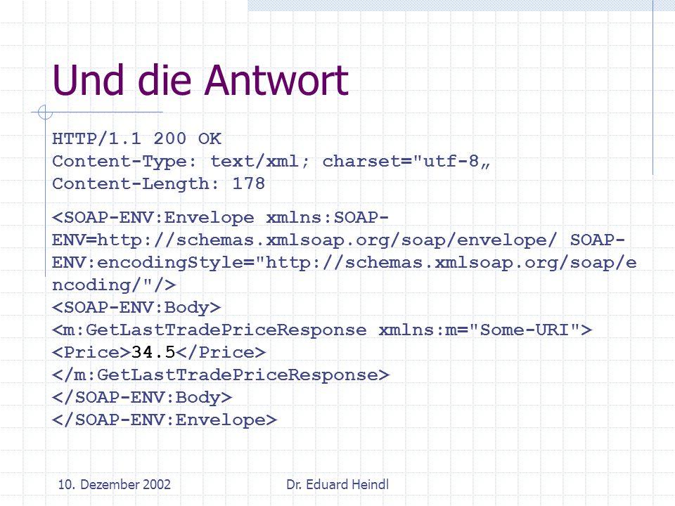 """Und die Antwort HTTP/1.1 200 OK Content-Type: text/xml; charset= utf-8"""" Content-Length: 178."""