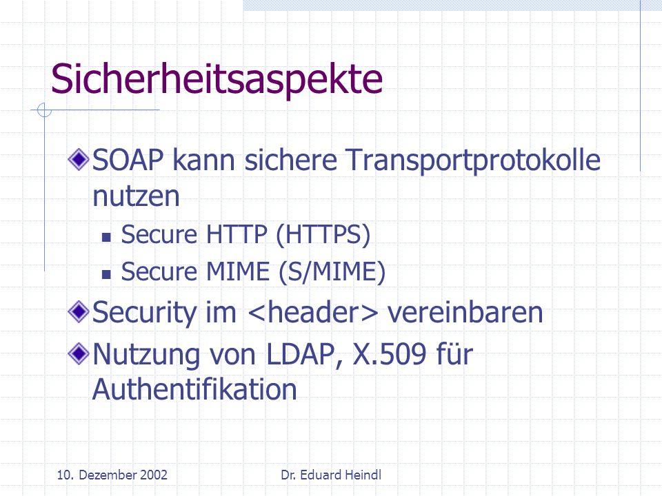 Sicherheitsaspekte SOAP kann sichere Transportprotokolle nutzen