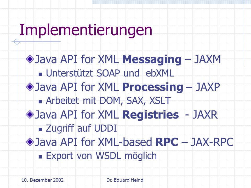 Implementierungen Java API for XML Messaging – JAXM