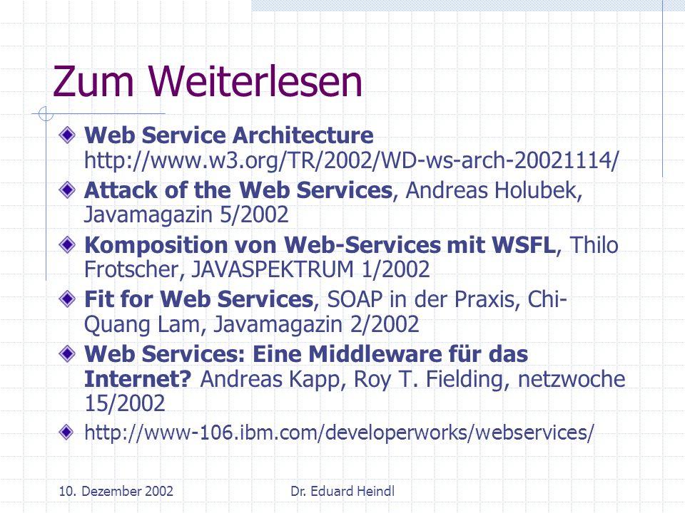 Zum Weiterlesen Web Service Architecture http://www.w3.org/TR/2002/WD-ws-arch-20021114/