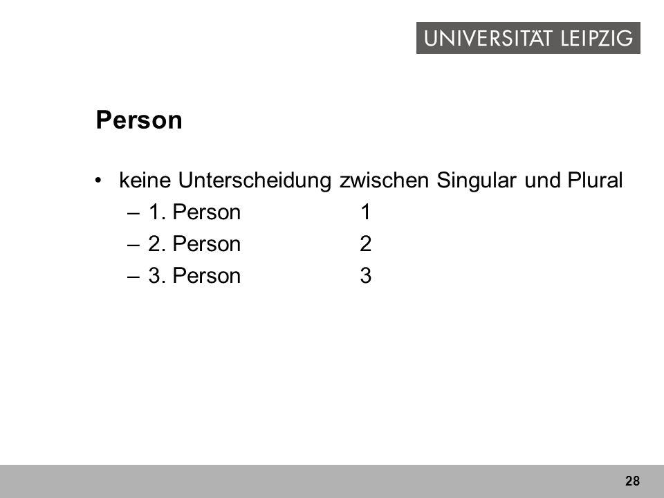 Person keine Unterscheidung zwischen Singular und Plural 1. Person 1