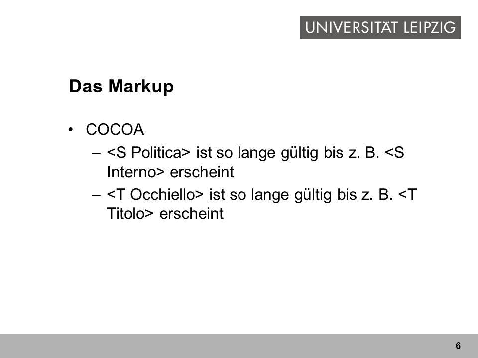 Das Markup COCOA. <S Politica> ist so lange gültig bis z. B. <S Interno> erscheint.
