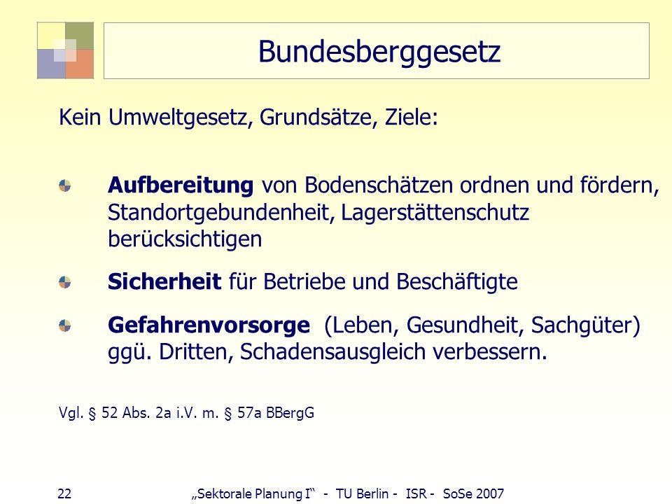 Bundesberggesetz Kein Umweltgesetz, Grundsätze, Ziele: