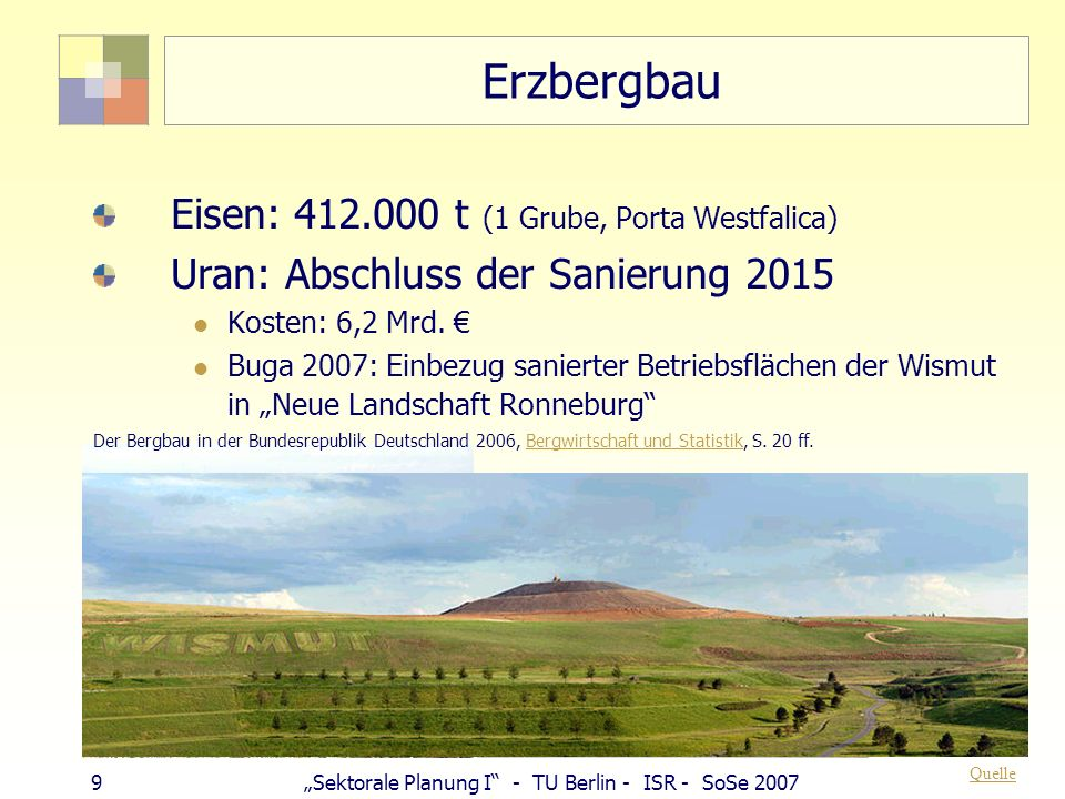 Erzbergbau Eisen: 412.000 t (1 Grube, Porta Westfalica)