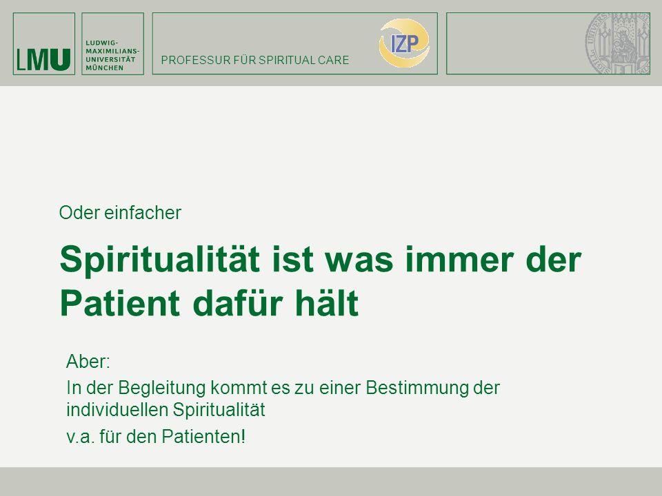 Spiritualität ist was immer der Patient dafür hält