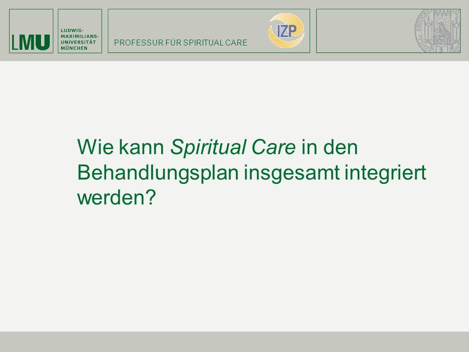 Wie kann Spiritual Care in den Behandlungsplan insgesamt integriert werden