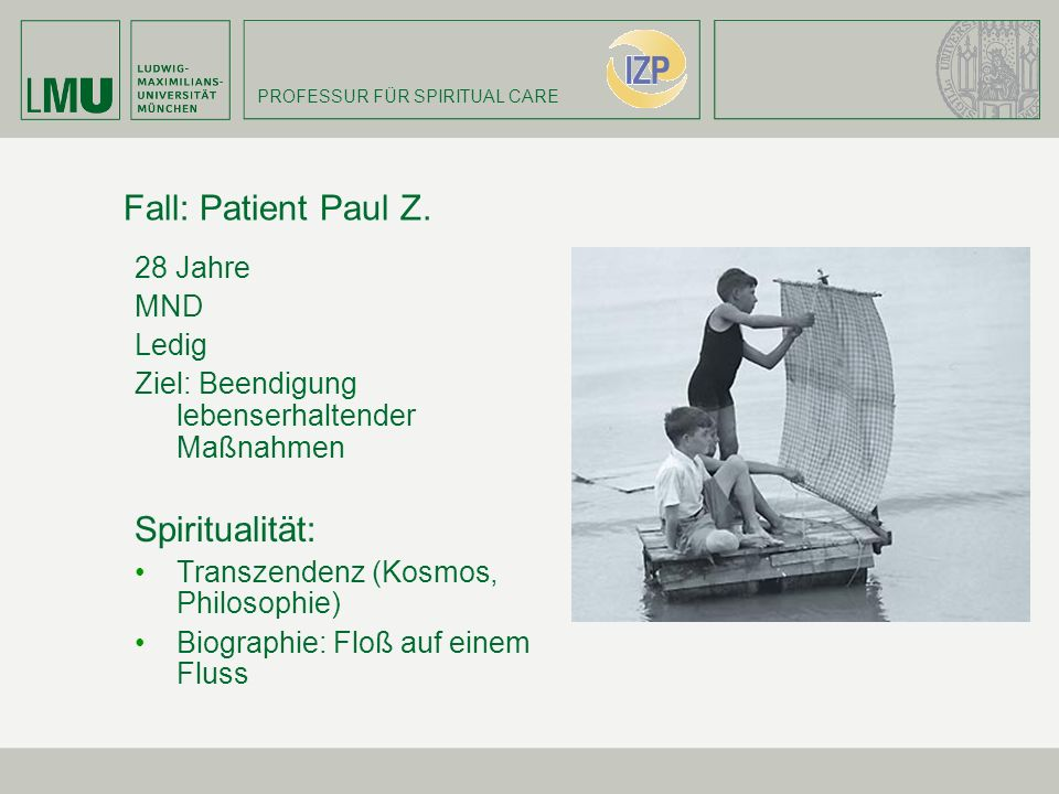 Fall: Patient Paul Z. Spiritualität: 28 Jahre MND Ledig