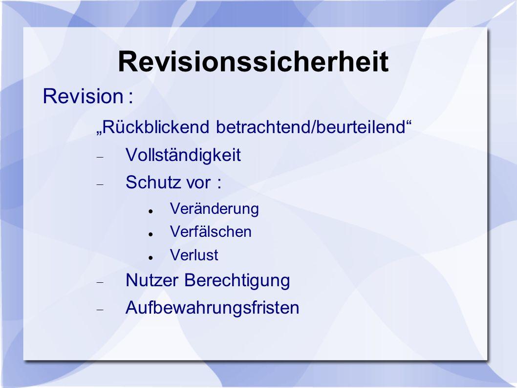 """Revisionssicherheit Revision : """"Rückblickend betrachtend/beurteilend"""
