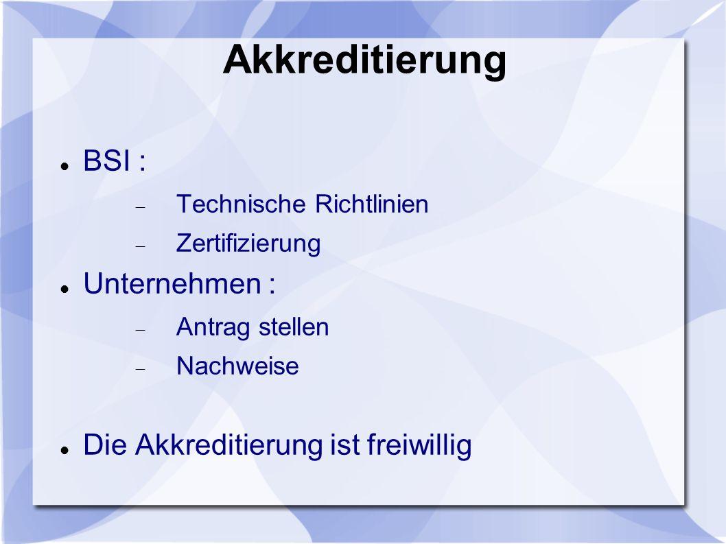Akkreditierung BSI : Unternehmen : Die Akkreditierung ist freiwillig