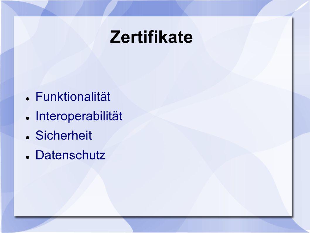 Zertifikate Funktionalität Interoperabilität Sicherheit Datenschutz