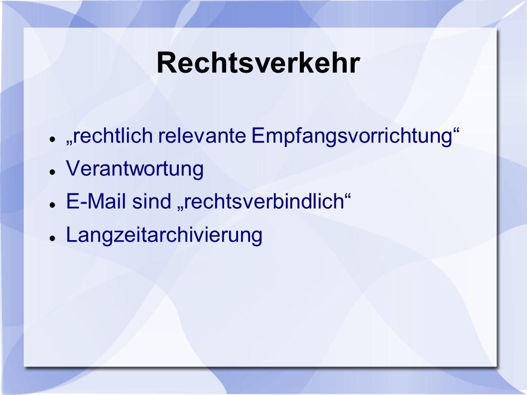 """Rechtsverkehr """"rechtlich relevante Empfangsvorrichtung Verantwortung"""