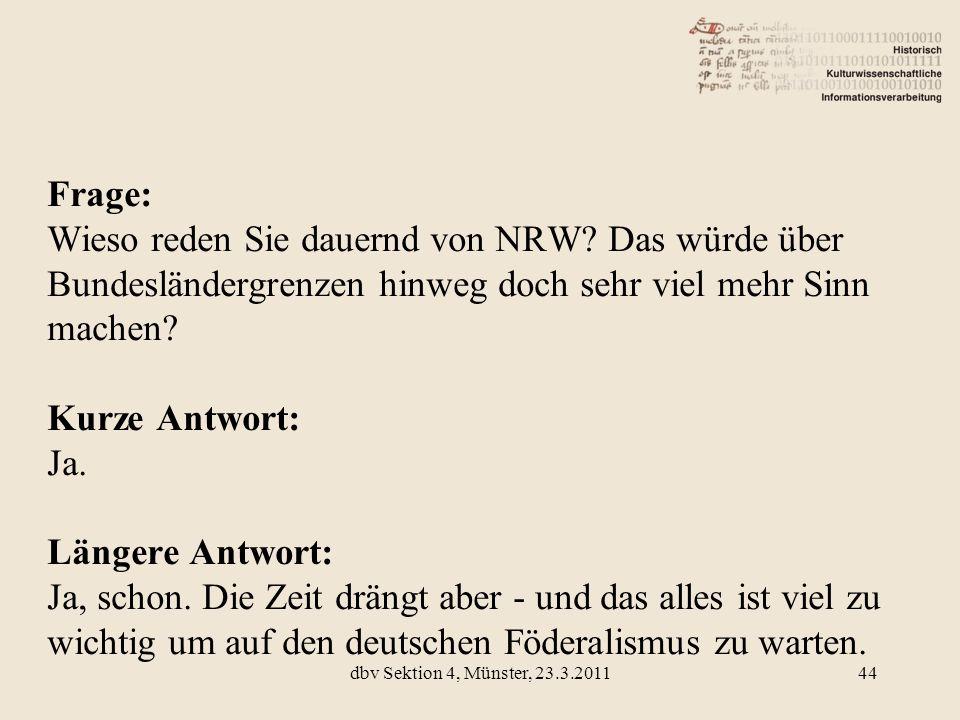 Frage: Wieso reden Sie dauernd von NRW