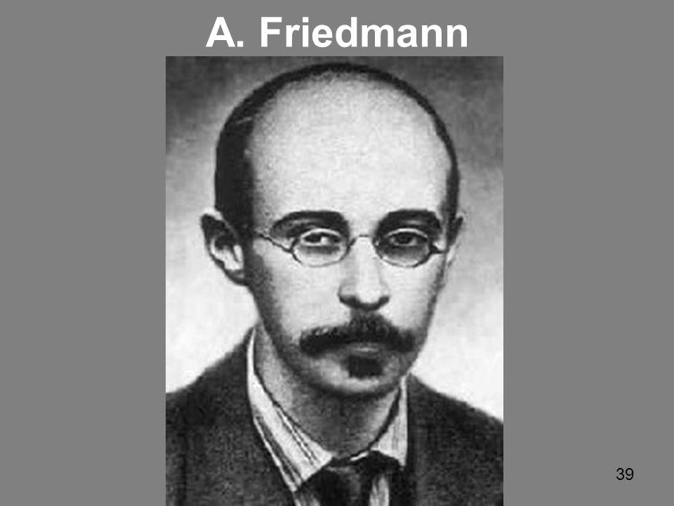 A. Friedmann