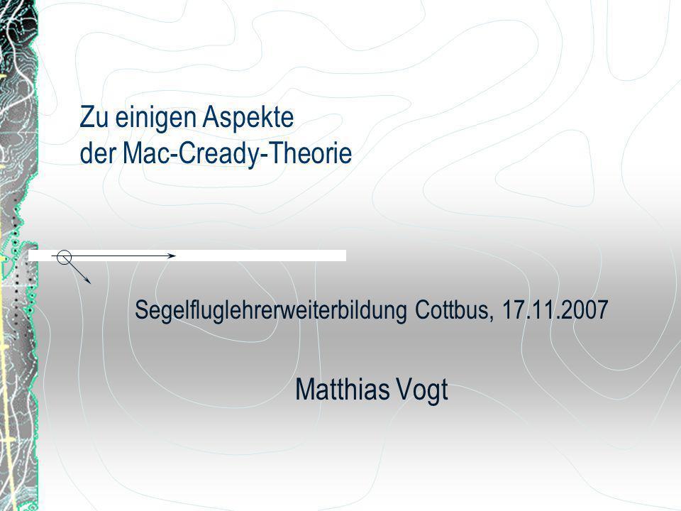 Zu einigen Aspekte der Mac-Cready-Theorie