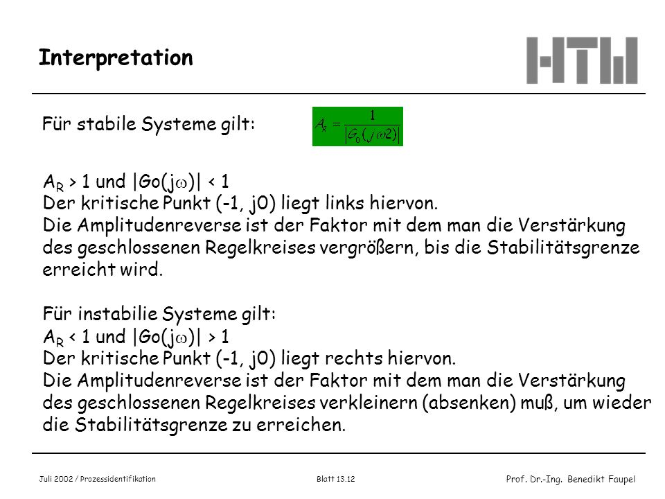 Interpretation Für stabile Systeme gilt: