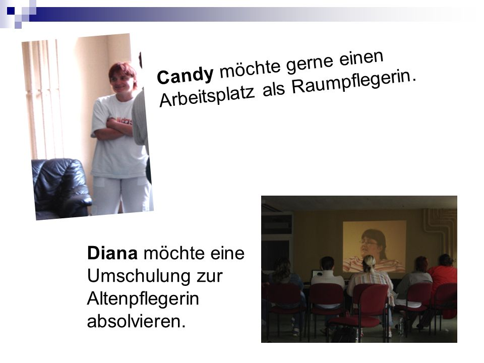 Candy möchte gerne einen Arbeitsplatz als Raumpflegerin.