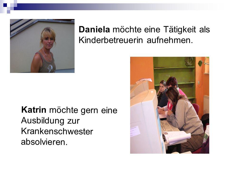 Daniela möchte eine Tätigkeit als Kinderbetreuerin aufnehmen.
