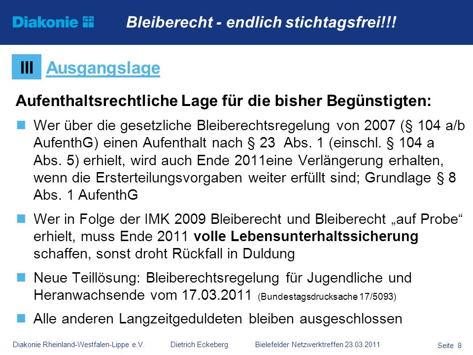III Ausgangslage Bleiberecht - endlich stichtagsfrei!!!