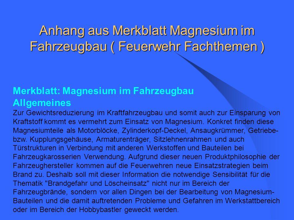 Anhang aus Merkblatt Magnesium im Fahrzeugbau ( Feuerwehr Fachthemen )