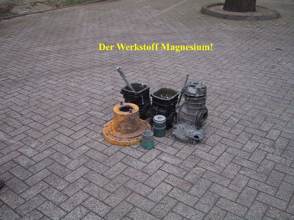 Der Werkstoff Magnesium!