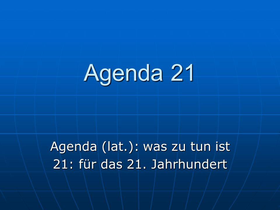 Agenda (lat.): was zu tun ist 21: für das 21. Jahrhundert