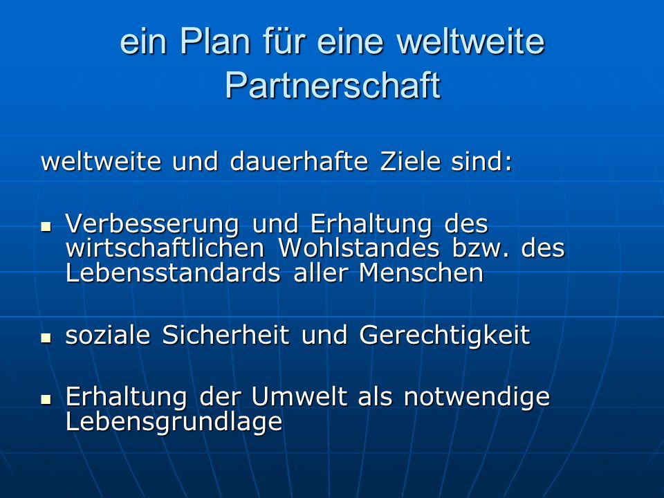 ein Plan für eine weltweite Partnerschaft