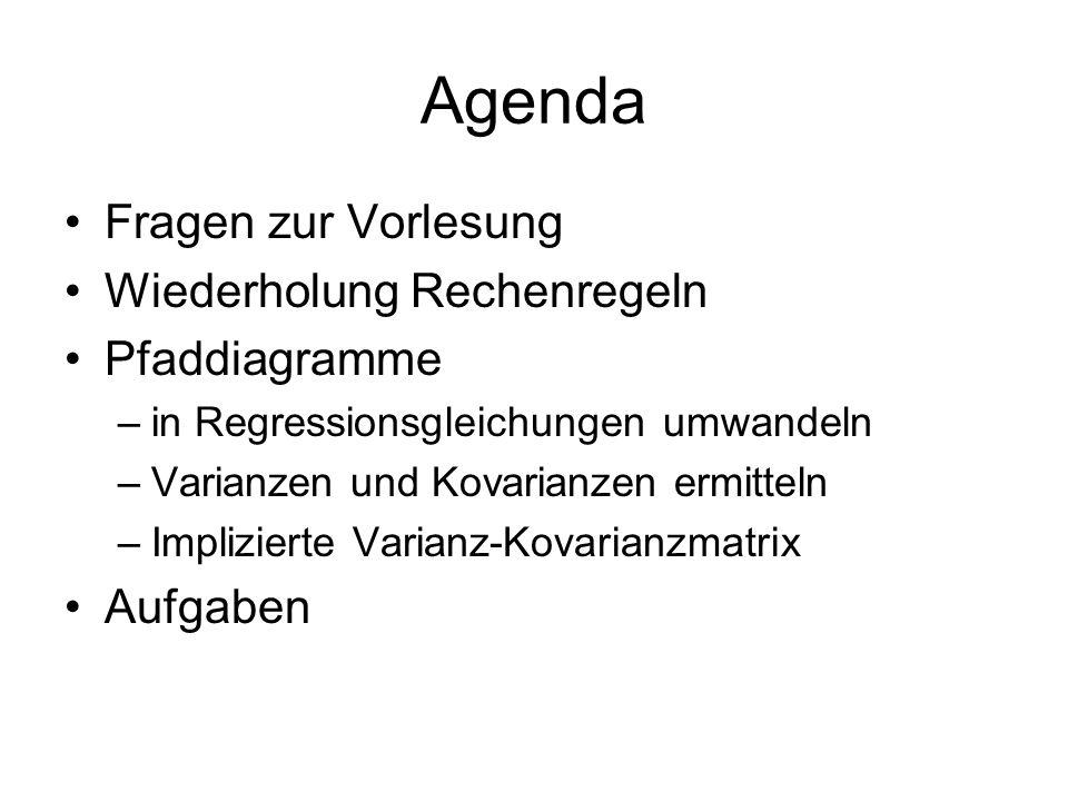 Agenda Fragen zur Vorlesung Wiederholung Rechenregeln Pfaddiagramme