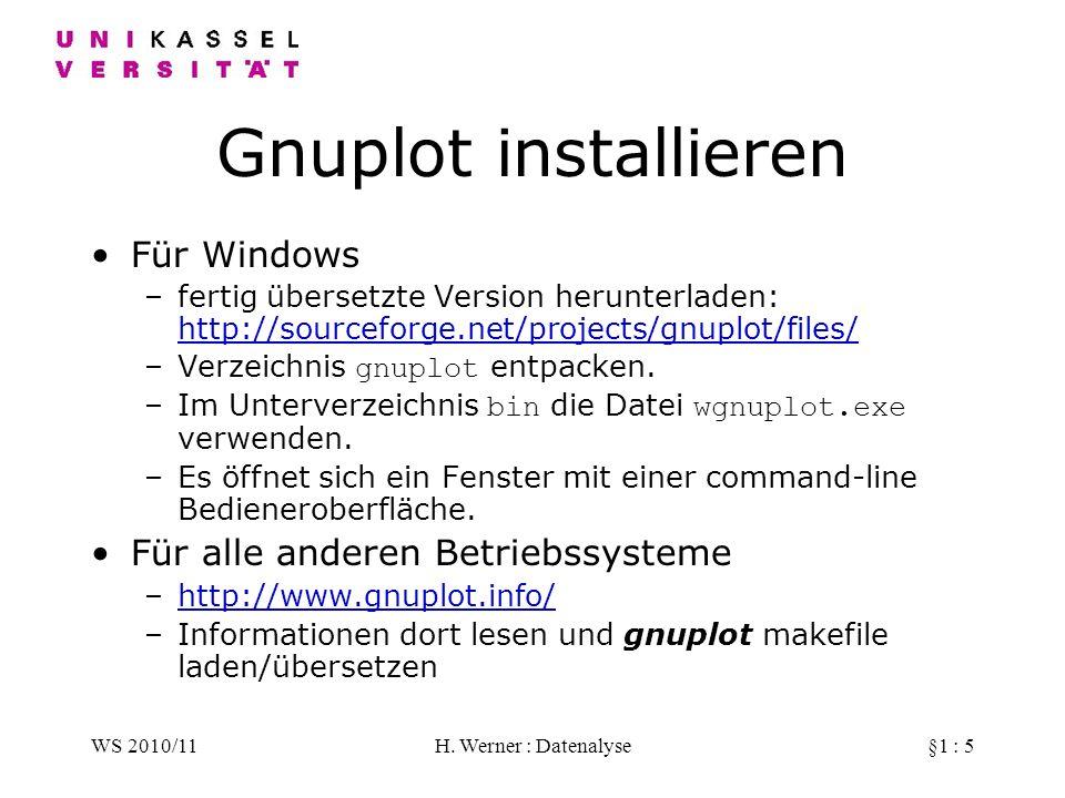 Gnuplot installieren Für Windows Für alle anderen Betriebssysteme