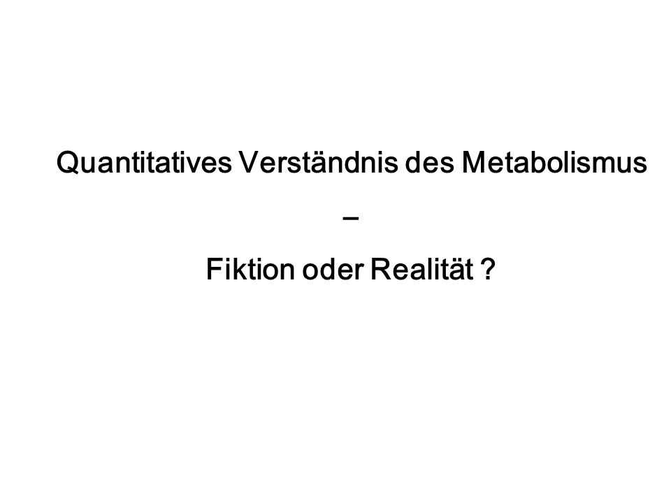 Quantitatives Verständnis des Metabolismus