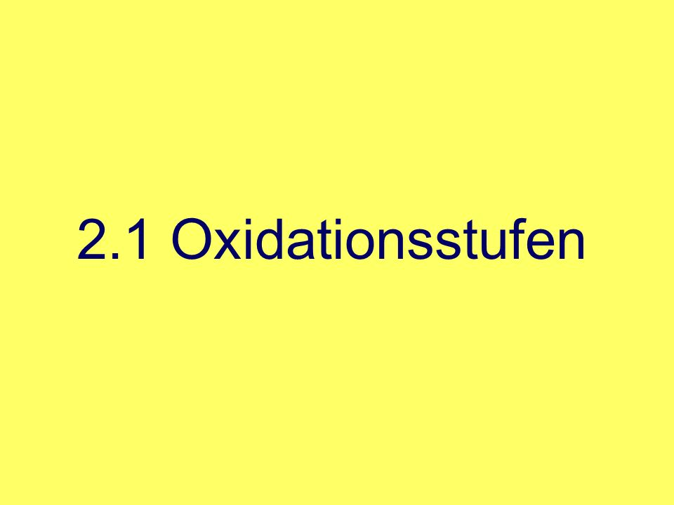 2.1 Oxidationsstufen