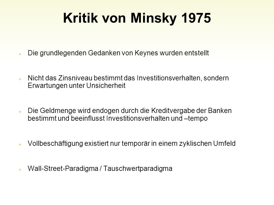 Kritik von Minsky 1975 Die grundlegenden Gedanken von Keynes wurden entstellt.