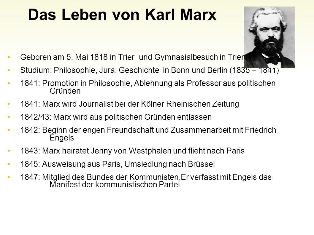 Das Leben von Karl Marx Geboren am 5. Mai 1818 in Trier und Gymnasialbesuch in Trier.