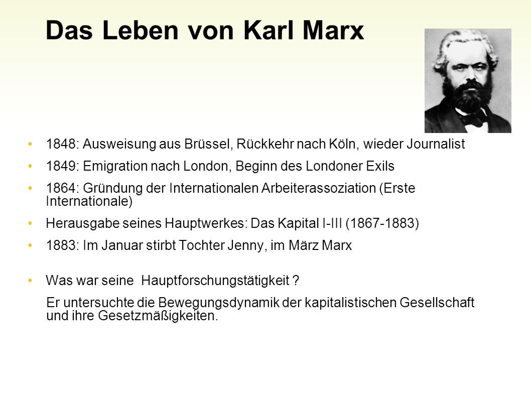 Das Leben von Karl Marx 1848: Ausweisung aus Brüssel, Rückkehr nach Köln, wieder Journalist. 1849: Emigration nach London, Beginn des Londoner Exils.