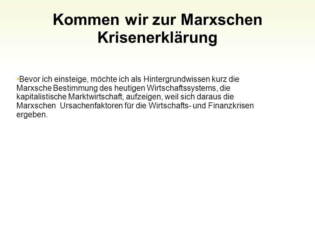 Kommen wir zur Marxschen Krisenerklärung