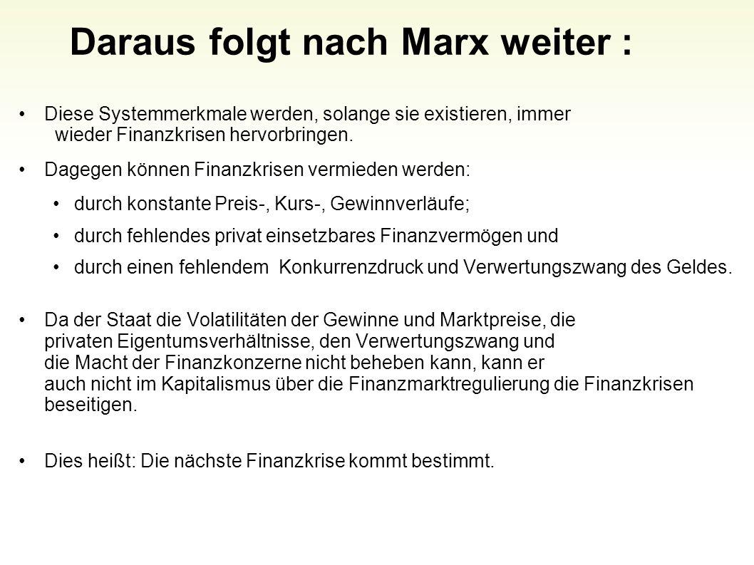 Daraus folgt nach Marx weiter :