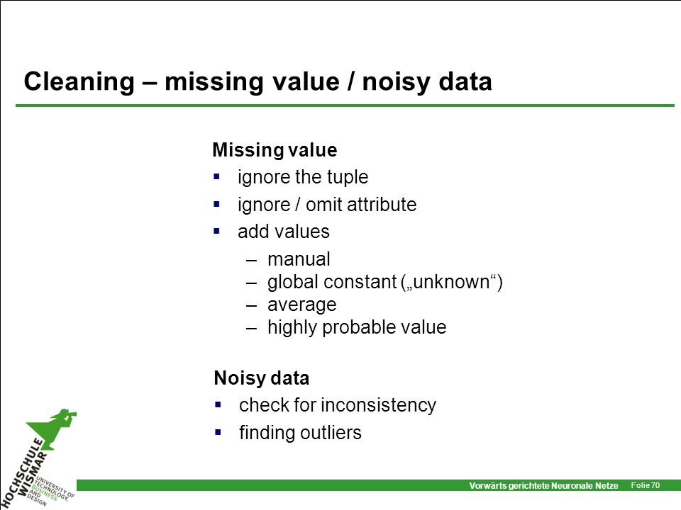 Cleaning – missing value / noisy data