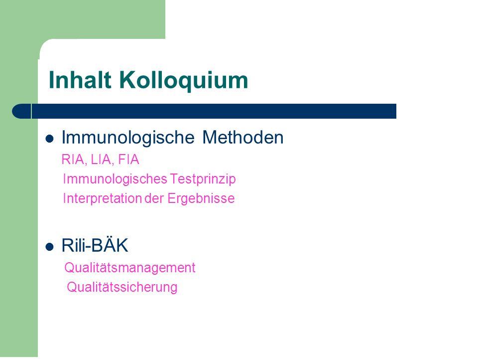 Inhalt Kolloquium Immunologische Methoden Rili-BÄK RIA, LIA, FIA