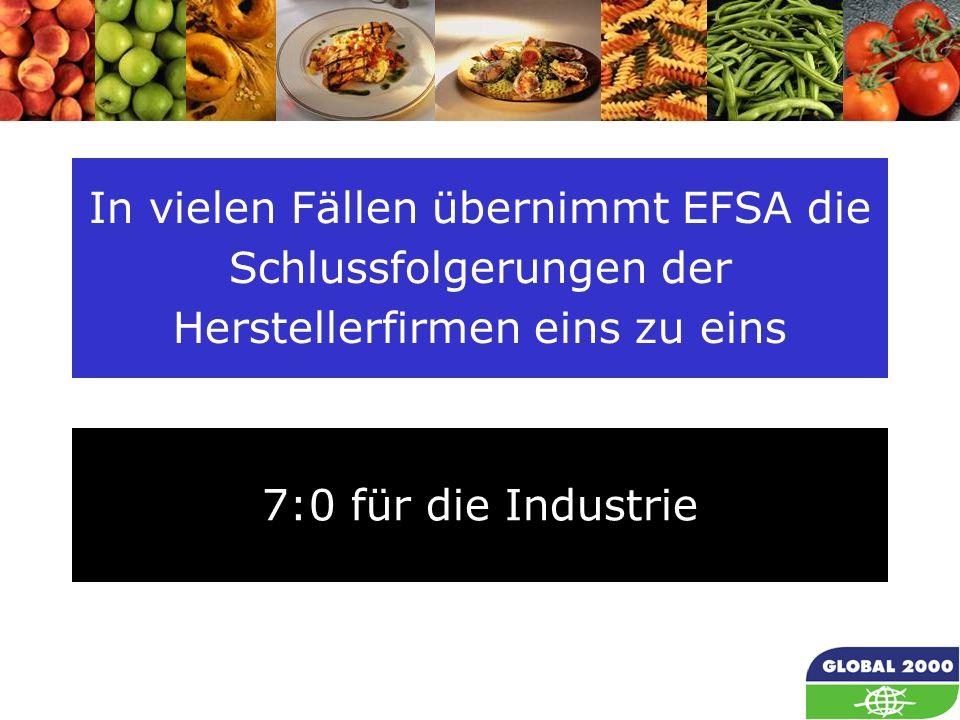 In vielen Fällen übernimmt EFSA die Schlussfolgerungen der Herstellerfirmen eins zu eins