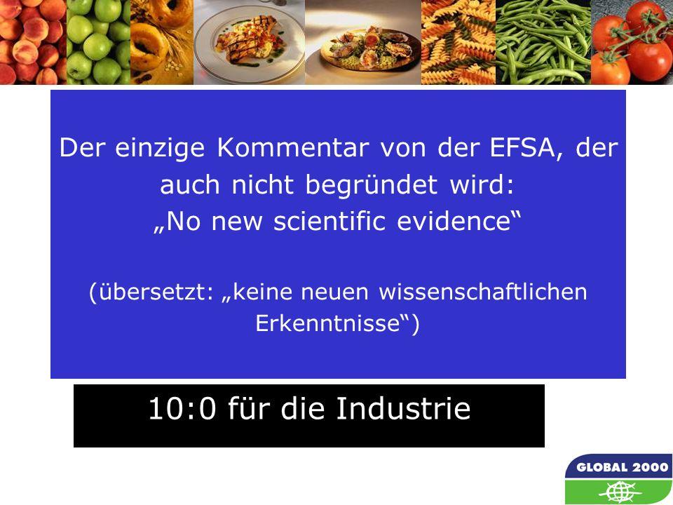 """Der einzige Kommentar von der EFSA, der auch nicht begründet wird: """"No new scientific evidence (übersetzt: """"keine neuen wissenschaftlichen Erkenntnisse )"""