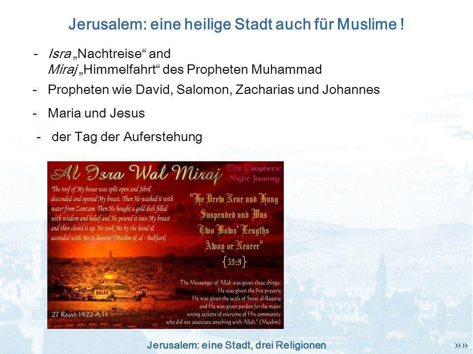 Jerusalem: eine heilige Stadt auch für Muslime !