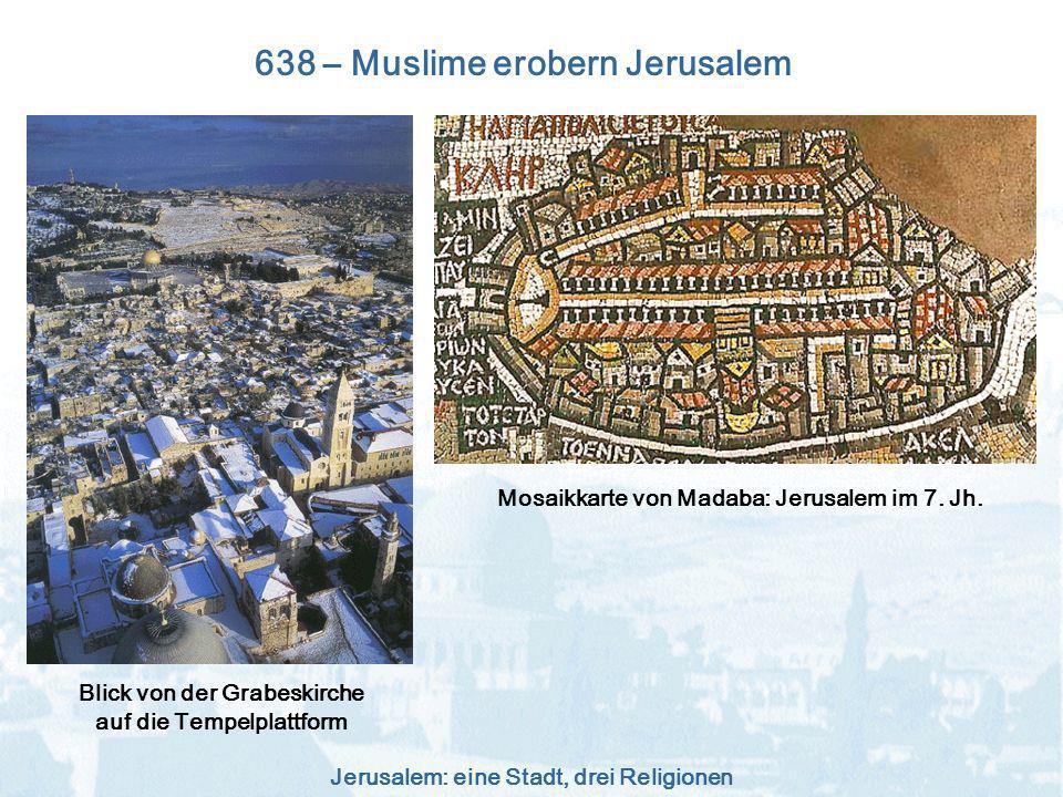 638 – Muslime erobern Jerusalem