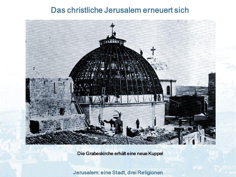 Das christliche Jerusalem erneuert sich