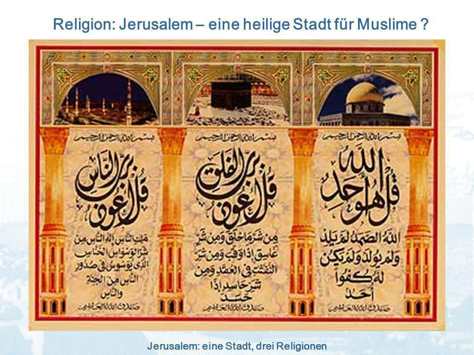 Religion: Jerusalem – eine heilige Stadt für Muslime