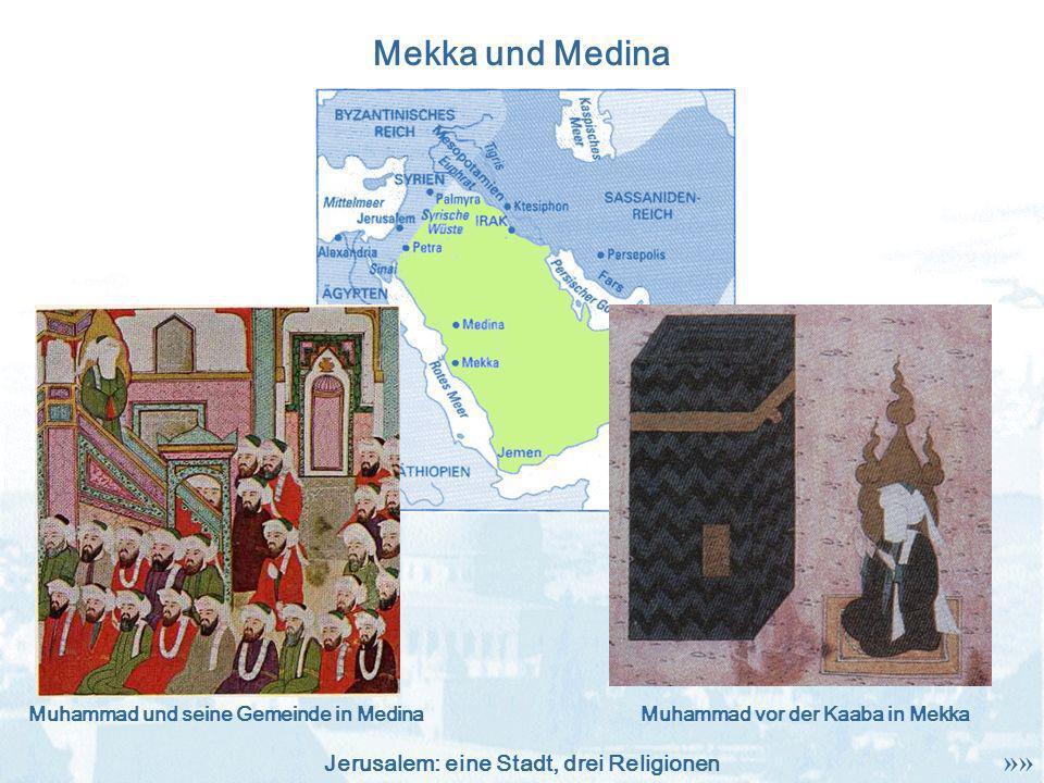 Muhammad und seine Gemeinde in Medina Muhammad vor der Kaaba in Mekka