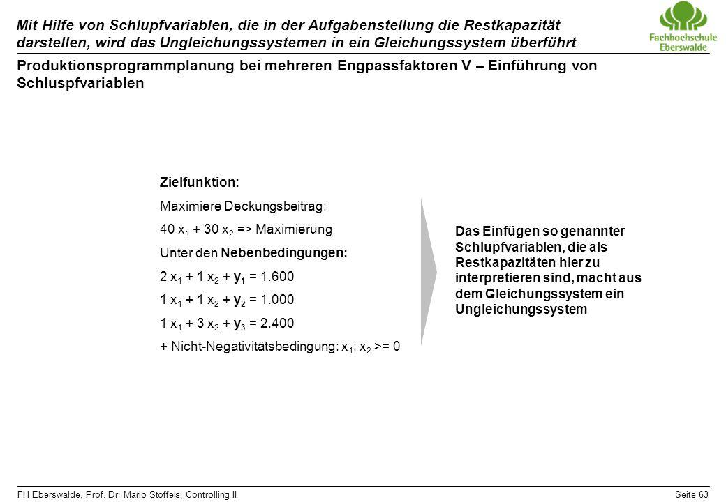 Mit Hilfe von Schlupfvariablen, die in der Aufgabenstellung die Restkapazität darstellen, wird das Ungleichungssystemen in ein Gleichungssystem überführt